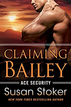 Claiming Bailey (Ace Security Book 3) by [Stoker, Susan]