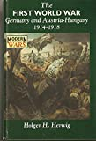 The First World War: Germany and Austria-Hungary 1914-1918 (Modern Wars)
