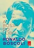 A Bossa do Lobo. Ronaldo Bôscoli