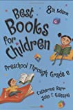 Best Books for Children, Catherine Barr and John T. Gillespie, 1591580854