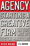 This book is for young startups and entrepreneurs in the advertising, marketing, and digital services space. It's an A-to-Z guide for young advertising firms, full of advice that ranges from getting funding to how to value the company and sel...