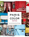 Paris in Color Notes: 20 Assorted Notecards and Envelopes (Paris Photography Stationery, Gift for Francophile)