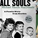 All Souls: A Family Story from Southie Audiobook by Michael Patrick MacDonald Narrated by Michael Patrick MacDonald