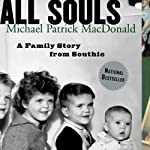 All Souls: A Family Story from Southie | Michael Patrick MacDonald
