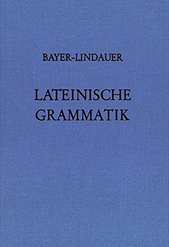 Lateinische Grammatik: Auf der Grundlage der Lateinischen Schulgrammatik von Landgraf-Leitschuh