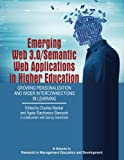 img - for Emerging Web 3.0/Semantic Web Applications in Higher Education: Growing Personalization and Wider Interconnections in Learning (Research in Management Education and Development) book / textbook / text book