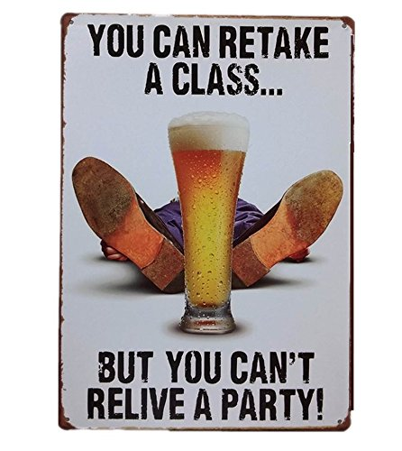 UNiQ Designs YOU CAN RETAKE A CLASS BUT YOU CAN'T RELIVE A PARTY Vintage Metal Beer Tin Signs -Bar Signs Vintage Beer Wall decor Alcohol Signs-Funny Signs for Bar Beer Decorations Bar Sign Decor 12x8