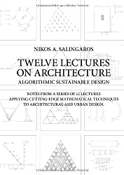 Twelve Lectures on Architecture: Algorithmic Sustainable Design