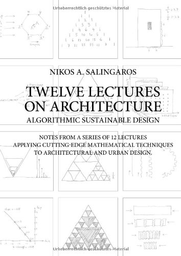 Download Twelve Lectures on Architecture: Algorithmic Sustainable Design ebook
