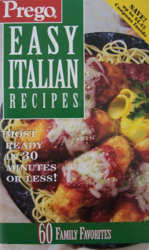 Prego Easy Italian Recipes [ 1994 ] most ready in 30 minutes or less! (60 family favorites, Campbell Soup Company)