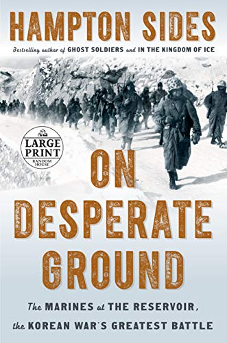 (On Desperate Ground: The Marines at The Reservoir, the Korean War's Greatest Battle )