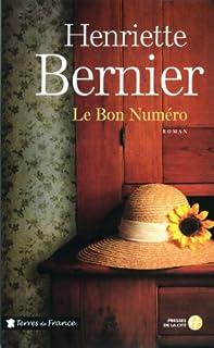 Le bon numéro : roman, Bernier, Henriette
