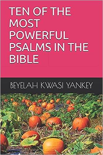 TEN OF THE MOST POWERFUL PSALMS IN THE BIBLE: BEYELAH KWASI YANKEY