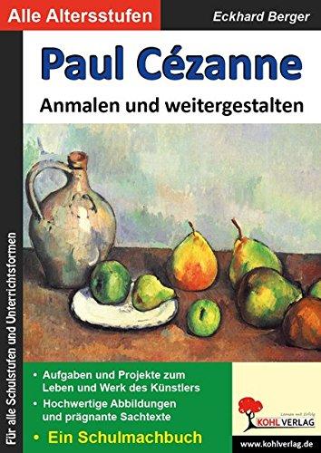 Paul Cézanne ... anmalen und weitergestalten: Ein Schulmalbuch (Bedeutende Künstler ... anmalen und weitergestalten)