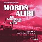 Mordsalibi: Ein Kommissar-Freisal-Krimi | Bernd Mannhardt