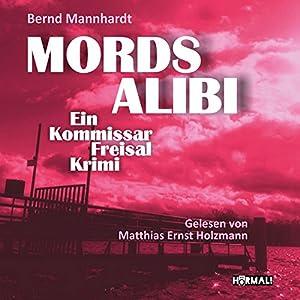 Mordsalibi: Ein Kommissar-Freisal-Krimi Hörbuch