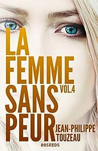 La femme sans peur. Tome 4 par Jean-Philippe Touzeau