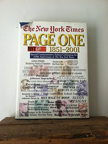 The New York Times Page One 1851-2001: Special Commemorative Edition Celebrating 150 Years of the New York Times