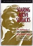 Soaring above Setbacks, Janet H. Bragg, 1560984589