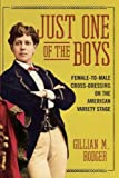 """Gillian M. Rodger, """"Just One of the Boys: Female-to-Male Cross-Dressing on the American Variety Stage"""" (U Illinois Press, 2018)"""