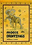 Moose Droppings, William J. Lewis, 1458310922