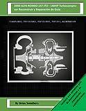 2000 ALFA ROMEO 147 JTD - 140HP Turbocompresor Reconstruir y Reparación de Guía: 716665-0002, 709720-5001, 709720-9001, 709720-1, A6280960199 (Spanish Edition)