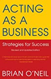 Acting As a Business, Brian O'Neil, 0307473929