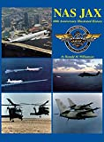 Front cover for the book NAS JAX: An Illustrated History of Naval Air Station Jacksonville, Florida by Ronald M. Williamson