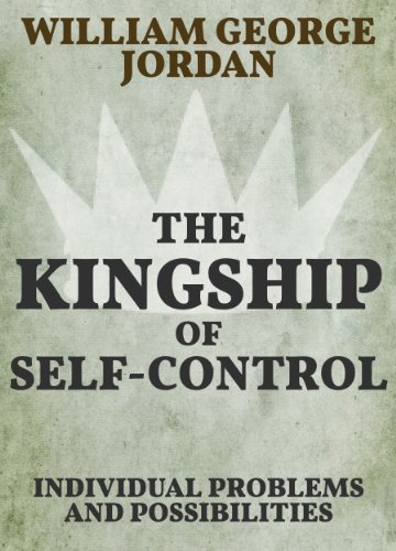 The Kingship of Self-Control: Individual Problems and Possibilities