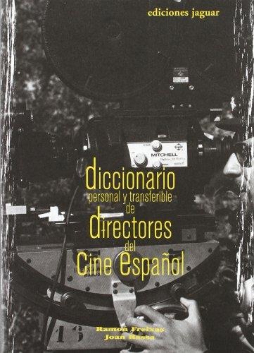 Descargar Libro Diccionario Personal Y Transferible De Directores Del Cine Español Ramón Freixas