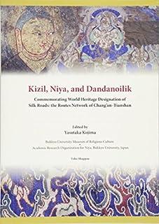 Kizil, Niya and Dandanoilik Commemorating World Heritage Designation of Silk Roads: the Routes Network of Chang'an-Tianshan (4862492746) | Amazon Products