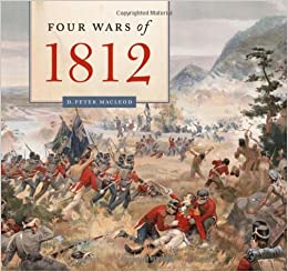 the four wars of d peter macleod com  the four wars of 1812