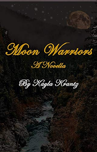 The Moon Warriors: A Novella