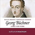 Georg Büchner: Leben und Werk | Christian Liederer,Dennis Dreher