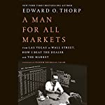 A Man for All Markets: From Las Vegas to Wall Street, How I Beat the Dealer and the Market | Edward O. Thorp,Nassim Nicholas Taleb - foreword