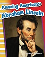 Amazing Americans: Abraham Lincoln (Social Studies Readers : Content and Literacy)