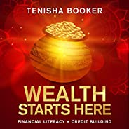 Wealth Starts Here: Financial Literacy + Credit Building