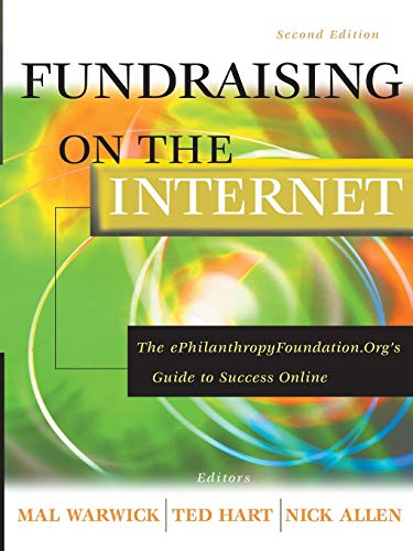 Fundraising on the Internet: The ePhilanthropyFoundation.org's Guide to Success Online, 2nd Edition