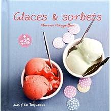 Glaces & sorbets: + de 35 recettes