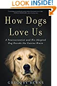 #4: How Dogs Love Us: A Neuroscientist and His Adopted Dog Decode the Canine Brain