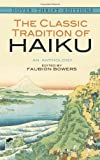 Front cover for the book The Classic tradition of haiku : an anthology by Faubion Bowers
