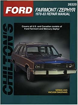 Ford Fairmont and Zephyr, 1978-83 (Chilton Total Car Care Series Manuals)