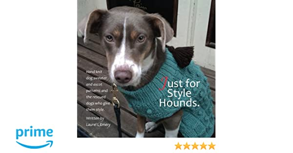 Just For Style Hounds Hand Knit Dog Sweater And Ascot Patterns And