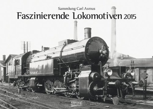 Faszinierende Lokomotiven 2015