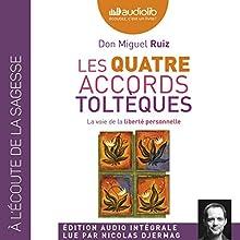 Les quatre accords toltèques: La voie de la liberté personnelle | Livre audio Auteur(s) : Miguel Ruiz Narrateur(s) : Nicolas Djermag