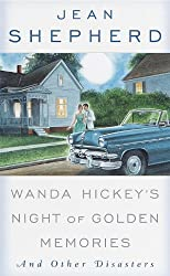 Wanda Hickey's Night of Golden Memories: And Other Disasters by Jean Shepherd (1976-01-16)