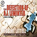 The Defection of A.J. Lewinter: A Novel of Duplicity Audiobook by Robert Littell Narrated by Scott Brick
