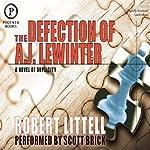 The Defection of A.J. Lewinter: A Novel of Duplicity | Robert Littell