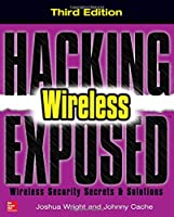 Hacking Exposed Wireless, 3rd Edition: Wireless Security Secrets & Solutions Front Cover