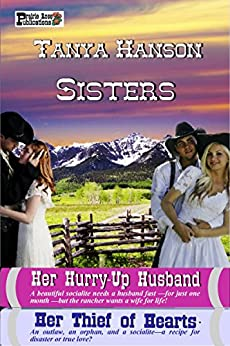 Sisters: Her Hurry-Up Husband and Her Thief of Hearts by [Hanson, Tanya]